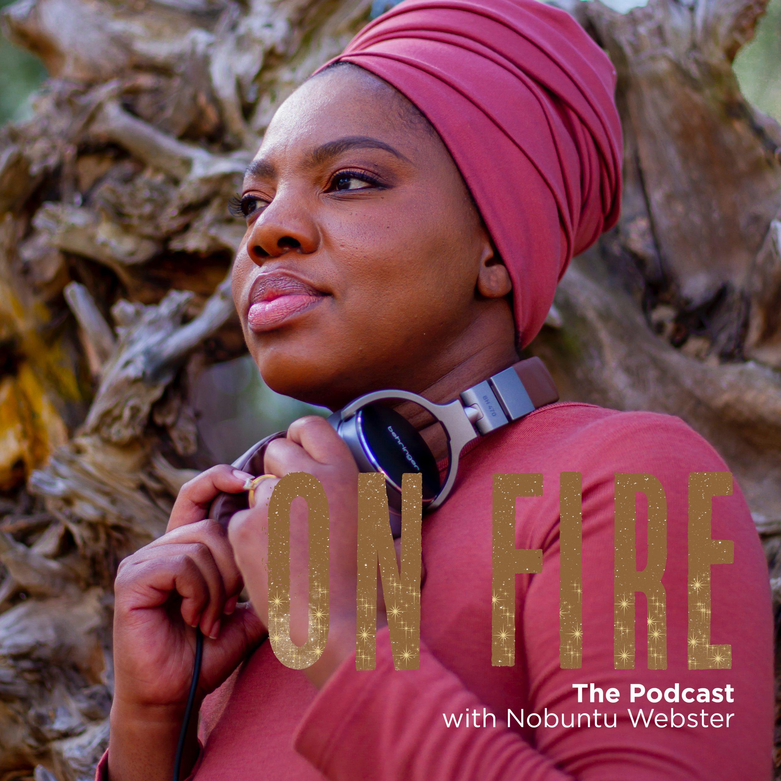 On Fire Nobuntu Podcast - Webster